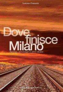 Lorenzo Franzetti. Dove finisce Milano